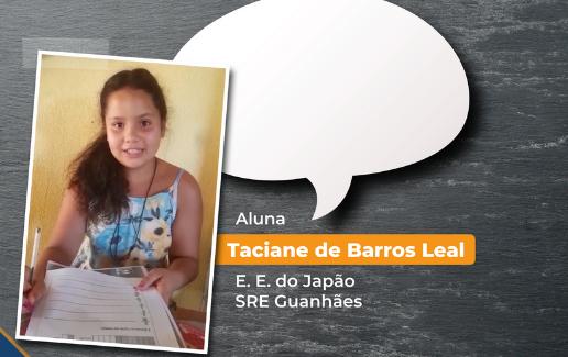 Aluna Taciane de Barros Leal • E. E. do Japão – SRE Guanhães