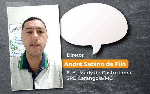 Diretor André Sabino de Filó • E. E. Marly de Castro Lima – SRE Carangola/MG