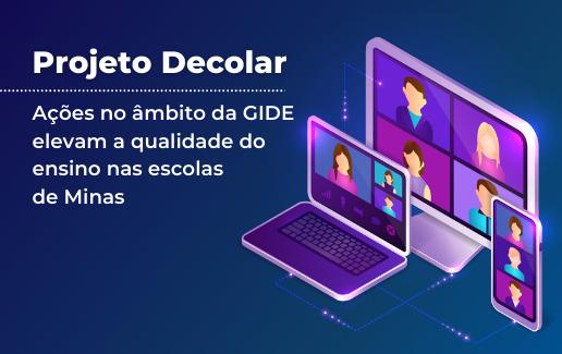 Projeto Decolar – Ações no âmbito da GIDE elevam a qualidade do ensino nas escolas de Minas