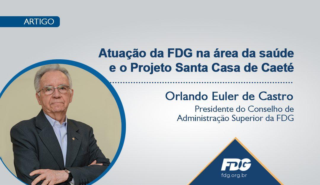 Atuação da FDG na área da saúde e o Projeto Santa Casa de Caeté
