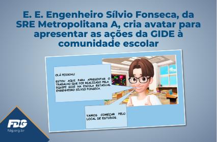 """Avatar """"Silvinho"""" apresenta as ações da GIDE na E. E. Engenheiro Sílvio Fonseca SRE Metropolitana A"""