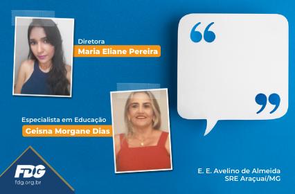 Depoimento – Diretora Maria Eliane Pereira e Especialista em Educação Geisna Morgane Dias