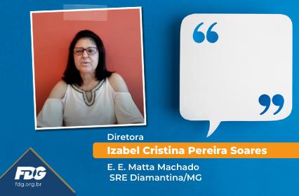 Depoimento Diretora Izabel Cristina Pereira Soares