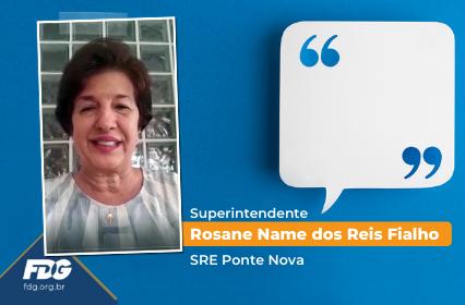 Depoimento – Superintendente  Rosane Name dos Reis Fialho – SRE Ponte Nova
