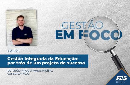 Gestão Integrada da Educação: por trás de um projeto de sucesso