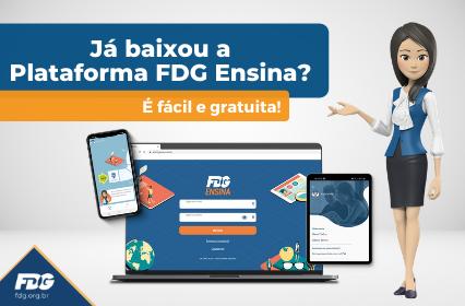 Já baixou a Plataforma FDG Ensina? É fácil e gratuita!