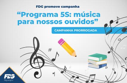Programa 5S: música para nossos ouvidos – Campanha prorrogada