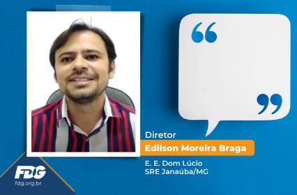 Depoimento – Diretor Edilson Moreira Braga