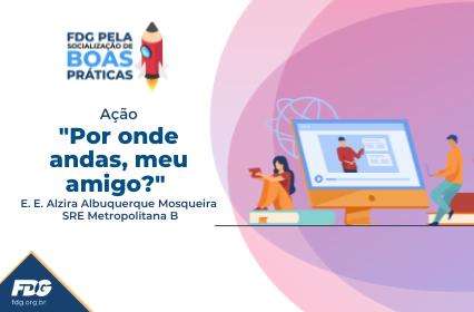 """Read more about the article Ação """"Por onde andas, meu amigo?"""""""