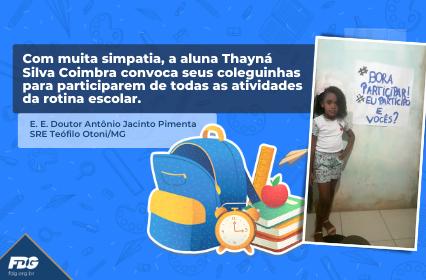Read more about the article Com muita simpatia, a aluna Thayná Silva Coimbra convoca seus coleguinhas para participarem de todas as atividades da rotina escolar