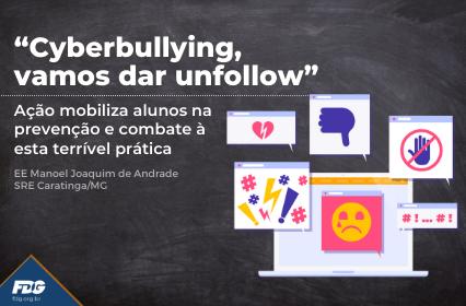 """Read more about the article """"Cyberbullying, vamos dar unfollow"""" – Ação mobiliza alunos na prevenção e combate à esta terrível prática"""
