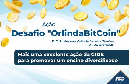 "Read more about the article Ação Desafio ""OrlindaBitCoin"""